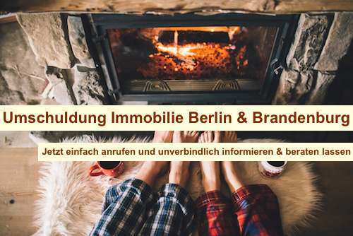 Immobilienfinanzierung umschulden Berlin